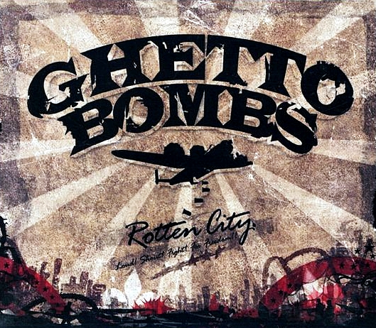 Ghetto Bombs - Rotten City